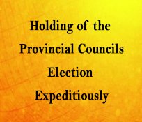 Holding of the Provincial Councils Election Expeditiously