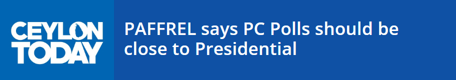 PAFFREL says PC Polls should be close to Presidential