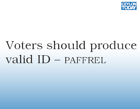 Voters should produce valid ID - PAFFREL
