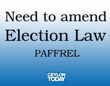 Need to amend Election Law - PAFFREL